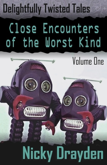 Delightfully twisted tales close encounters of the worst kind delightfully twisted tales close encounters of the worst kind volume one ebook by fandeluxe Document