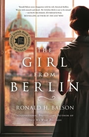 The Girl from Berlin - A Novel ebook by Ronald H. Balson