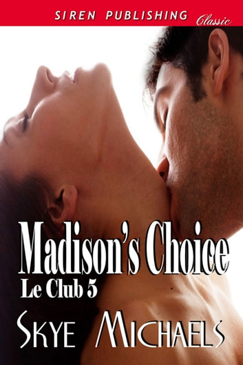 Madison's Choice ebook by Skye Michaels