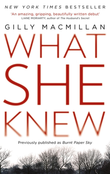 What She Knew - The worldwide bestseller from the Richard & Judy Book Club author ebook by Gilly Macmillan