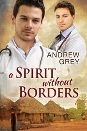 A Spirit Without Borders ebook by Andrew Grey