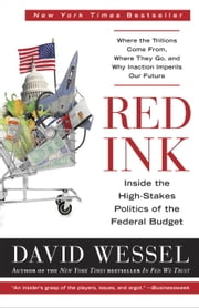 Red Ink - Inside the High-Stakes Politics of the Federal Budget ebook by David Wessel