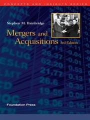 Bainbridge's Mergers and Acquisitions, 3d (Concepts and Insights Series) ebook by Stephen Bainbridge