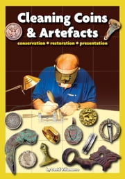 Cleaning Coins and Artefacts ebook by David Villanueva