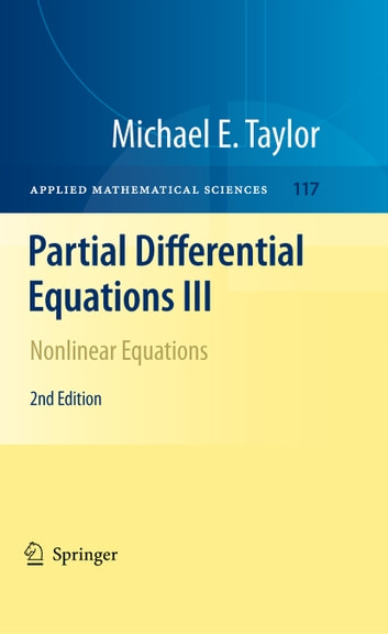Partial Differential Equations III - Nonlinear Equations ebook by Michael E. Taylor