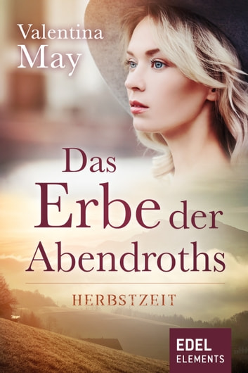 Das Erbe der Abendroths - Herbstzeit ebook by Valentina May