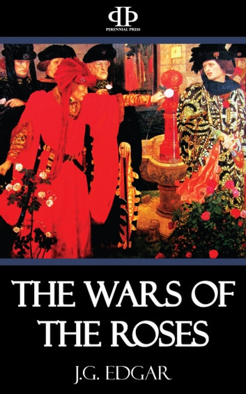 The Wars of the Roses ebook by J.G. Edgar