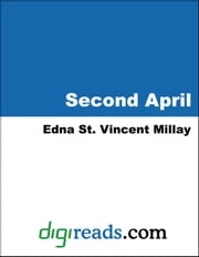 Second April ebook by Millay, Edna St. Vincent