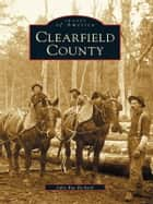 Clearfield County 電子書 by Julie Rae Rickard