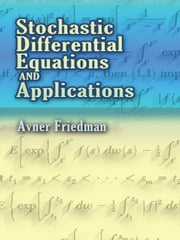 Stochastic Differential Equations and Applications ebook by Avner Friedman