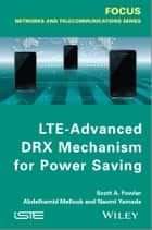 LTE-Advanced DRX Mechanism for Power Saving ebook by Scott A. Fowler,Abdelhamid Mellouk,Naomi Yamada