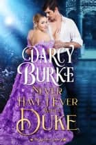 Never Have I Ever With a Duke ekitaplar by Darcy Burke