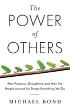 The Power of Others ebook by Michael Bond