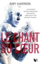 Le Chant du coeur ebook by Amy HARMON, Frédérique LE BOUCHER