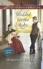 Wedded For The Baby ebook by Dorothy Clark