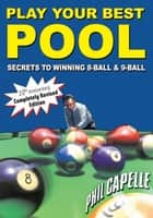 Play Your Best Pool ebook by Philip Capelle