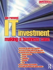 IT Investment: Making a Business Case ebook by Dan Remenyi, Michael Sherwood-Smith