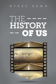 The History of Us ebook by Nyrae Dawn,Aaron Anderson