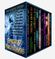 Faery Realms: Ten Magical Titles - Multi-Author Bundle of Novels & Novellas ebook by Rachel Morgan,Anthea Sharp,India Drummond