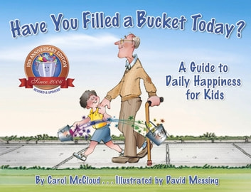 Have You Filled a Bucket Today? - A Guide to Daily Happiness for Kids ebook by Carol McCloud