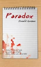 Paradox ebook by Donald Gorman