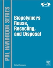 Biopolymers: Reuse, Recycling, and Disposal ebook by Michael Niaounakis