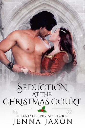 Seduction at the Christmas Court ebook by Jenna Jaxon