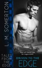 Driven to The Edge ebook by LM Somerton