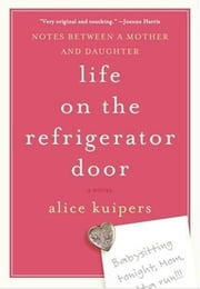 Life on the Refrigerator Door ebook by Alice Kuipers