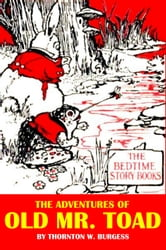 The Adventures Of Old Mr. Toad ebook by Thornton W. Burgess