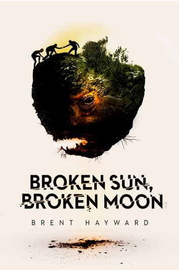 Broken Sun, Broken Moon ebook by Brent Hayward