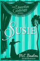 Susie - Edwardian Candlelight 5 ebook by M.C. Beaton
