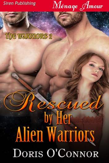 Rescued by Her Alien Warriors ebook by Doris O'Connor