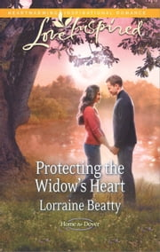 Protecting the Widow's Heart - A Fresh-Start Family Romance ebook by Lorraine Beatty