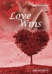 LoveWins - Gay Romance ebook by Marc Weiherhof