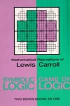 The Game Of Logic ekitaplar by Lewis Carroll