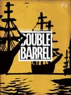 Double Barrel #9 ebook by Zander Cannon, Kevin Cannon