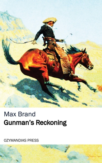 Gunman's Reckoning eBook by Max Brand