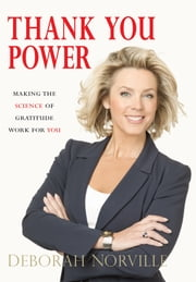 Thank You Power - Making the Science of Gratitude Work for You ebook by Deborah Norville