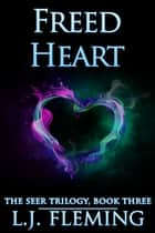 Freed Heart ebook by L.J. Fleming