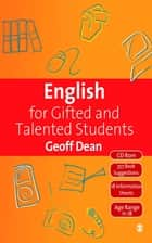 English for Gifted and Talented Students ebook by Geoff Dean