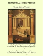 Shibboleth: A Templar Monitor ebook by George Cooper Connor