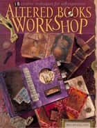Altered Books Workshop ebook by Bev Brazelton