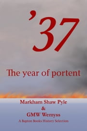 37: The Year of Portent ebook by Markham Pyle