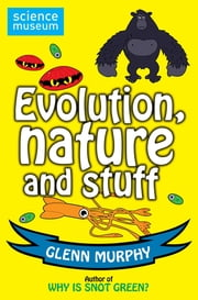 Science: Sorted! Evolution, Nature and Stuff ebook by Glenn Murphy