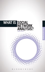 What is Social Network Analysis? ebook by Prof. John Scott