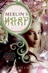 Merlin's Harp ebook by Anne Crompton