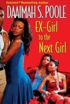 Ex-girl To The Next Girl ebook by Daaimah S. Poole
