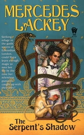 The Serpent's Shadow - Elemental Masters #1 ebook by Mercedes Lackey