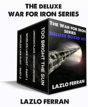 The War for Iron Series: Deluxe Boxed Set ebook by Lazlo Ferran